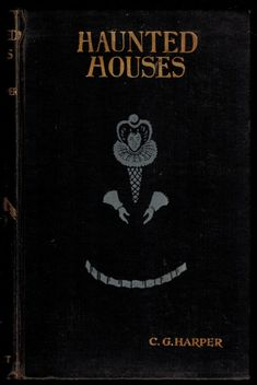 HAUNTED HOUSES. TALES OF THE SUPERNATURAL. With Some Account of Hereditary Curses and Family Legends ~ 1925