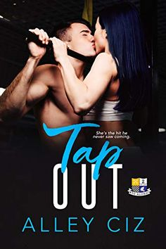 Spotlight, Teasers & Giveaway: Tap Out by Alley Ciz Ufc Fighters, Book Review Blogs, Jersey Girl, Alpha Male, Squad Goals, Hockey Players, Happy Endings, 4 Kids, Romance Books