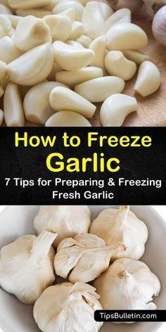 Freezing Garlic, Freezing Fruit, Freezing Vegetables, Frozen Vegetables, Freezing Squash, Fresh Garlic, Cloves Of Garlic, Food Storage, Tips