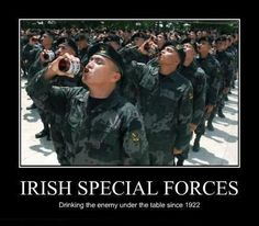 demotivational posters, funny pictures - Dump A Day Irish Memes, Irish Quotes, Funny Irish, Irish Sayings, Military Quotes, Military Humor, Army Humor, Military Pins, Funniest Pictures Ever