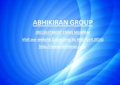 """Hello,  Greetings from """"ABHIKIRAN GROUP"""" Welcome to our Family.  About US: We have a comprehensive understanding of the Indian job seekers. We have started building relationship with our users & clients through the business of online classified recruitment .We strongly believe in building stories of success. Being an emerging company, we will provide best of our services in best possible way to satisfy needs of our users & clients."""