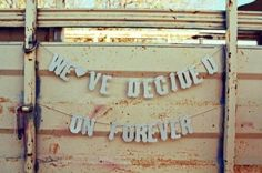 We've decided on forever.... love this simple but cute idea!