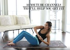 10 Youtube Channels That'll Help You Get Fit