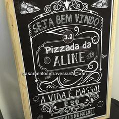 Quadro #chalkboard para a festa da Aline! #pizzada #pizza #pizzaria compre online: casamentosetravessuras.com personalizamos com o tema de sua festa! - Lembrancinhas de Casamento Convites Aniversário 15 anos Formatura etc.