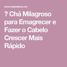 😱 Chá Milagroso para Emagrecer e Fazer o Cabelo Crescer Mais Rápido Fitness, Make Hair Grow Faster, Fit Bodies, Health Tips, Miraculous, Per Diem, Food, Drinks, Vinegar