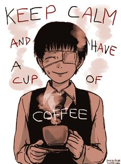 Keep Calm And Have A Cup Of Coffee by Meeerleee on DeviantArt
