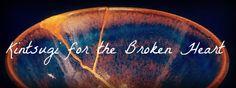 Kintsugi for the broken heart