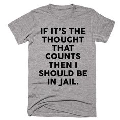 If It's The Thought That Counts Then I Should be In Jail T-shirt - Shirtoopia Foods With Gluten, Gluten Free Christmas Recipes, Gluten Free Desserts, Gluten Free Recipes, Food Gifts, Gluten Free List, Dairy Free, Celiac Recipes, Baking Recipes