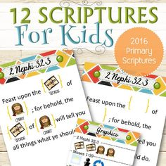 A fun and fast way to teach toddlers and children 12 different scriptures! (Also the 2016 LDS Primary monthly scripture themes.) Simply print and memorize!  Twelve Scriptures Included: - 2 Nephi 32:3 - Moses 1:39 - D&C 1:38 - Articles of Faith 1:3 and more! ✫ FREEBIE✫ To receive 2 Nephi 32:3 for free, visit: http://bit.ly/1t2HHLW