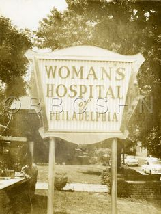'Woman's Hospital of Philadelphia' hospital sign, date unknown. Image courtesy of the Barbara Bates Center for the Study of the History of Nursing.