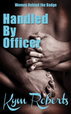 "Read ""Handled By Officer"" by Kym Roberts available from Rakuten Kobo. From the award winning author of Dead Man's Carve and Dead On Arrival comes a sexy tale of passion, mystery and suspense. My Funny Valentine, Book Cover Design, Denial, Happily Ever After, Bestselling Author, My Books, Audiobooks, Mystery, This Book"