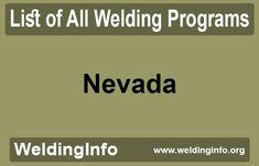 browse all Welding Programs in Nevada, the United States. Welding Programs, Wisconsin, Michigan, New Mexico, Nebraska, Idaho, Mississippi, Iowa, Maryland