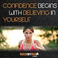 Confidence begins with believing in yourself. #running #motivation #inspiration