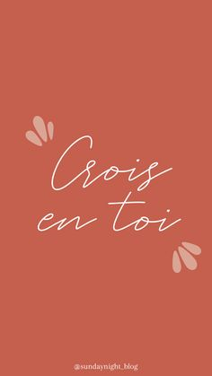 "Fond d'écran avec citation ""crois en toi"" par Sunday Night - wallscreen with quote by Sunday Night"