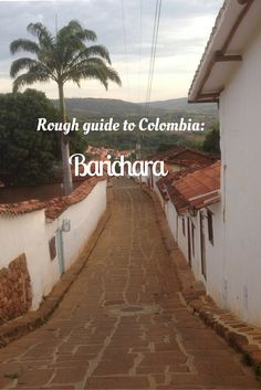 Rough guide to Barichara Colombia including San Gil, accommodation and restaurant guides.