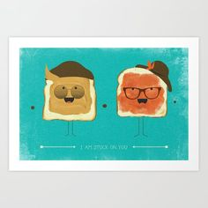 Stuck on You Art Print by amaedesigns Stuck On You, Cute Gifts, Winnie The Pooh, Disney Characters, Fictional Characters, Art Prints, Jelly, Peanut Butter, Beautiful Gifts