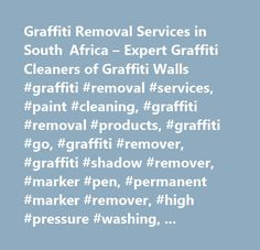 Graffiti Removal Services in South Africa – Expert Graffiti Cleaners of Graffiti Walls #graffiti #removal #services, #paint #cleaning, #graffiti #removal #products, #graffiti #go, #graffiti #remover, #graffiti #shadow #remover, #marker #pen, #permanent #marker #remover, #high #pressure #washing, #graffiti #company, #cleaning #products, #jhb, #gauteng, #sa, #south #africa, #anti #graffiti, #no #graffiti, #graffiti #removers, #graffiti #solutions, #graffiti #removal #cost, #graffiti #cleaning…
