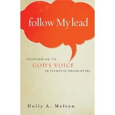 """How to live an exiciting life in harmony with GOD.  Book: """" Follow My Lead"""": Responding to God's Voice in Everyday Encounters"""