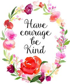 Have courage, be kind   Typography: Gardenia  Illustration: Yao Cheng Design