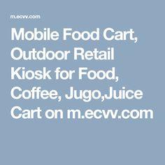 Mobile Food Cart, Outdoor Retail Kiosk for Food, Coffee, Jugo,Juice Cart on m.ecvv.com