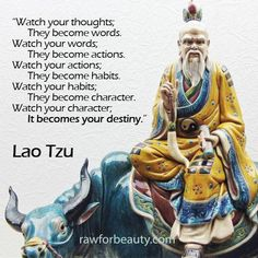 Watch your thoughts; they become words. Watch your words; they ...