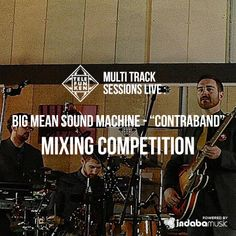 https://www.indabamusic.com/opportunities/telefunken-multitrack-sessions-live-mixing-contest-10-big-mean-sound-machine-contraband/submissions/c506a792-faf6-11e3-b850-22000b299187