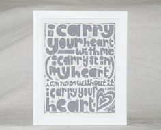 wall art, home decor, i carry your heart  ee cummings, baby nursery wall art, print Letterpress Typography Poster wedding. $18.00, via Etsy.