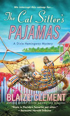 The Cat Sitter's Pajamas: A Dixie Hemingway Mystery