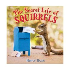 The Secret Life of Squirrels (Hardcover) by Nancy Rose