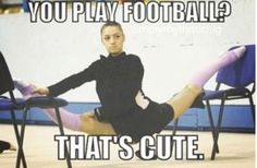 Gymnastics quotes- you play football that's cut quotes- you play foo. Gymnastics quotes- you play football that's cut quotes- you play football that's cute Funny Gymnastics Quotes, Inspirational Gymnastics Quotes, Gymnastics Pictures, Gymnastics Stuff, Cheerleading Quotes, Funny Dance Quotes, Dancer Quotes, Ballet Quotes, Gymnastics Flexibility