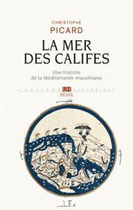 La mer des califes. Une histoire de la Méditerranée musulmane (VIIe-XIIe siècle) http://catalogues-bu.univ-lemans.fr/flora_umaine/jsp/index_view_direct_anonymous.jsp?PPN=18255810X
