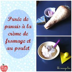 BB mange bio: Purée de panais à la crème de fromage et au poulet...