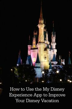 Tip: Using My Disney Experience to Improve Your Walt Disney World Vacation