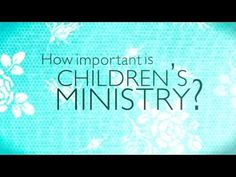 Children's Ministry by Pastor Boll: How important is Children's Ministry?