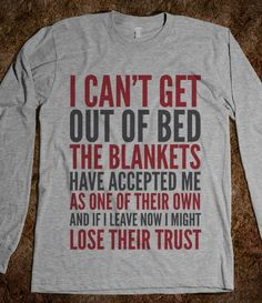 I CAN'T GET OUT OF BED THE BLANKETS HAVE ACCEPTED ME AS ONE OF THEIR OWN LONG SLEEVE TEE (IDC100432)
