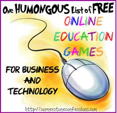 One Humongous List of Free Online Education Games for Business and Technology - Cornerstone Confessions