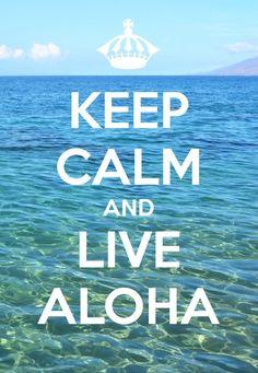 Keep Calm And Live Aloha! Perfect for the Hawaiian home! Mahalo Hawaii, Maui Hawaii, Kauai, Hawaii Travel, Hawaii 2017, Waikiki Beach, I Need Vitamin Sea, Aloha Spirit, Aloha Friday