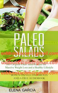 4310 Paleo Salads 100+ Original Paleo Salad Recipes for Massive Weight Loss and a Healthy Lifestyle | 相片擁有者 usbbookscom