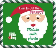 How to get the perfect picture with Santa, from Cincinnati Moms Blog.