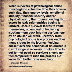 Surviving. Psychological abuse recovery This is one of the best things to hear !