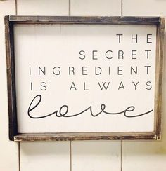 Kitchen Remodel On A Budget The Secret Ingredient Is Always Love - Hand Painted Wood Sign Size: Sign Comes With Hook To Hang (You Attach) All Orders Have A 3 Week Production Time Design Copyright JaxnBlvd 2016 We Do Not Offer Any Refunds