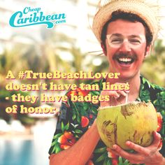 A #TrueBeachLover knows how to get the perfect tan and steer clear of that George Hamilton too-baked glow. #CheapCaribbean