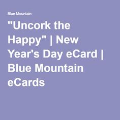 """""""Uncork the Happy"""" 