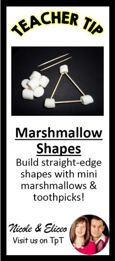 TEACHER TIP: Sweet approach to learning 2D and 3D shapes with marshmallows & toothpicks. Are you hungry for shapes now?