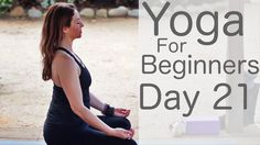 Yoga For Beginners 30 Day Challenge Day 21 with Lesley Fightmaster