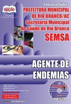 Apostila Concurso Secretaria Municipal de Saúde - SEMSA de Rio Branco / AC - 2014: - Cargo: Agente de Endemias