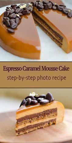 Caramel Espresso Entremet (Multi Layer Mousse Cake) - Gâteaux Et plus - Desserts Fancy Desserts, Just Desserts, Delicious Desserts, Dessert Recipes, Gourmet Desserts, Gourmet Cakes, Easter Desserts, Plated Desserts, Recipes Dinner