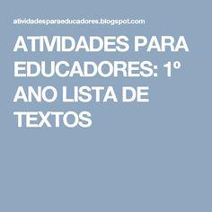 ATIVIDADES PARA EDUCADORES: 1º ANO LISTA DE TEXTOS