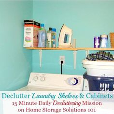 How to declutter laundry shelves and cabinets, plus ideas for organizing what's left after doing this mission {part of the Declutter 365 missions on Home Storage Solutions 101}