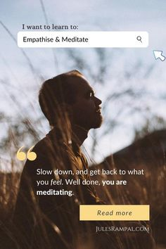 Slow down, feel, meditate. Meditation Quotes, Slow Down, Get Back, Read More, Things I Want, Spirituality, How Are You Feeling, Feelings, Learning